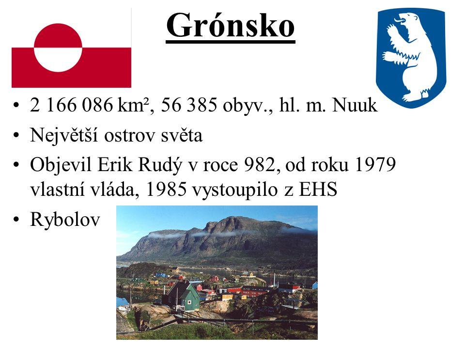 Grónsko 2 166 086 km², 56 385 obyv., hl. m. Nuuk Největší ostrov světa