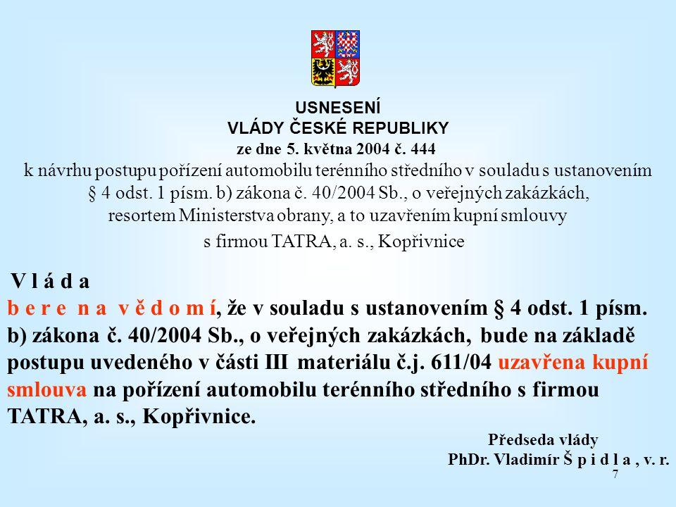 USNESENÍ VLÁDY ČESKÉ REPUBLIKY. ze dne 5. května 2004 č. 444