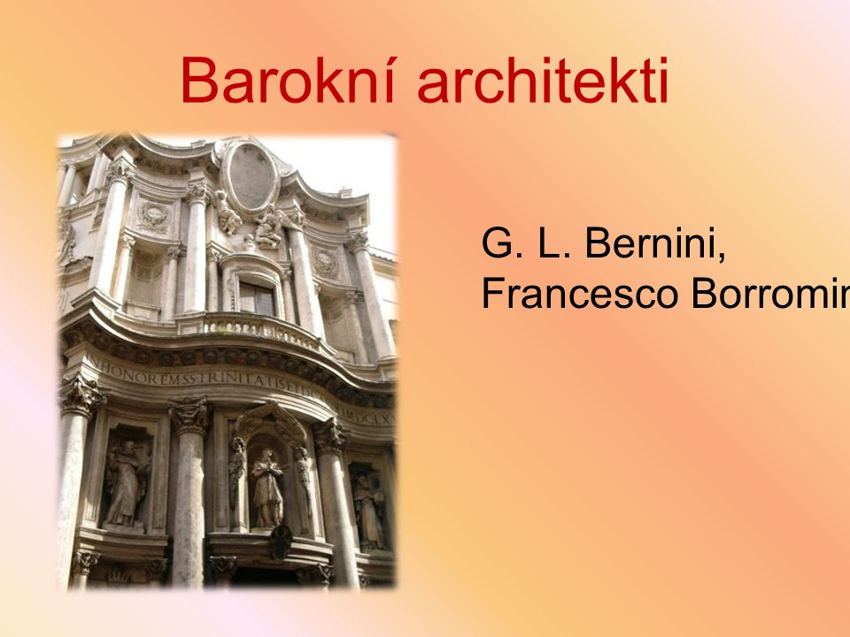 Barokní architekti G. L. Bernini, Francesco Borromini