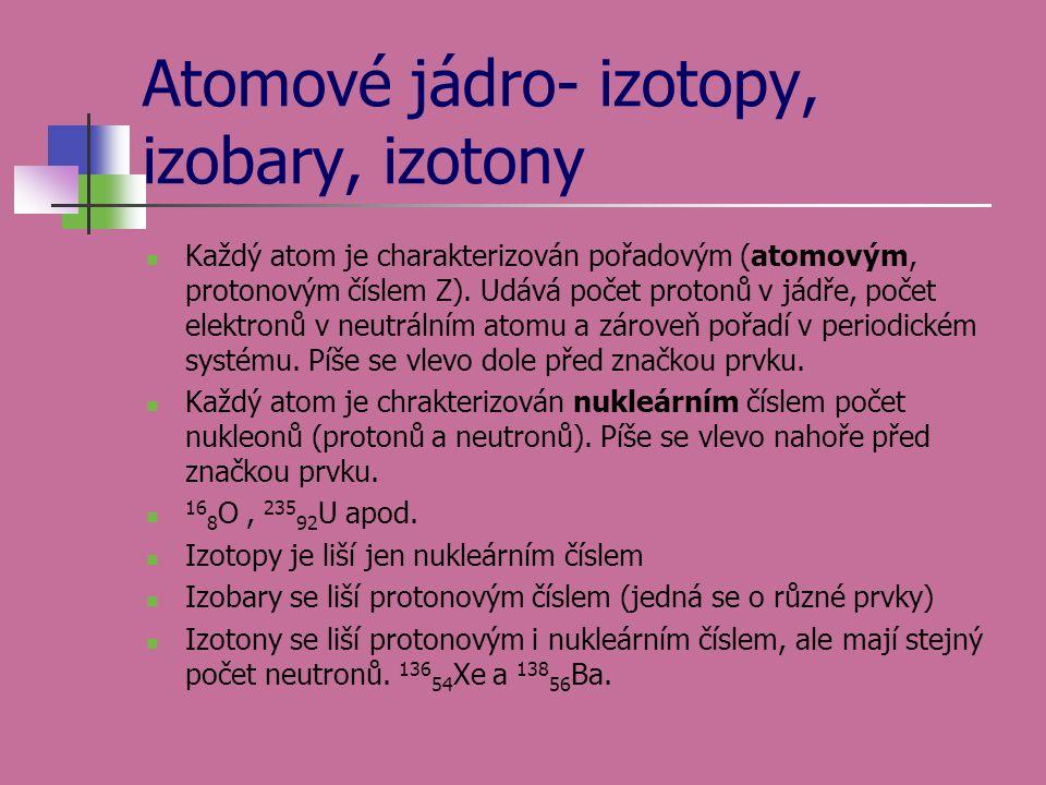 Atomové jádro- izotopy, izobary, izotony