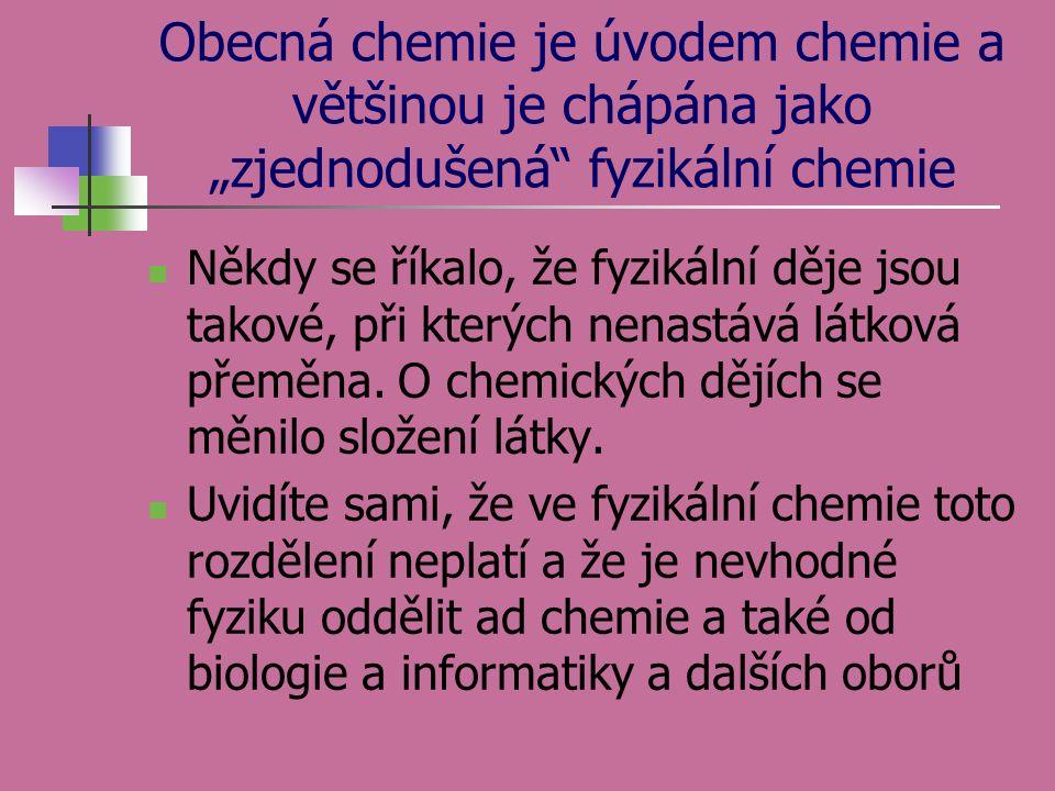 """Obecná chemie je úvodem chemie a většinou je chápána jako """"zjednodušená fyzikální chemie"""