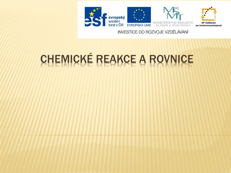 CHEMICKÉ REAKCE A ROVNICE