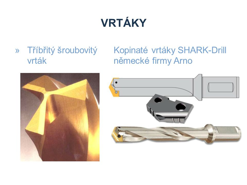 vrtáky Tříbřitý šroubovitý Kopinaté vrtáky SHARK-Drill vrták německé firmy Arno