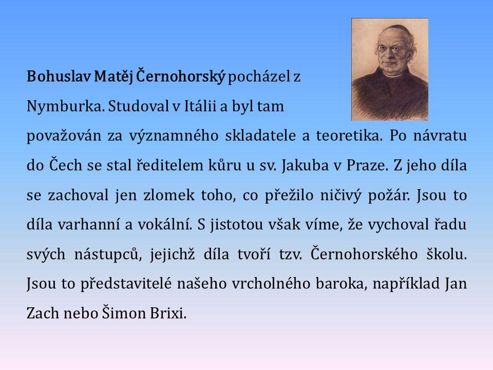 Bohuslav Matěj Černohorský pocházel z