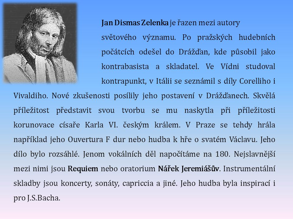 Jan Dismas Zelenka je řazen mezi autory. světového významu