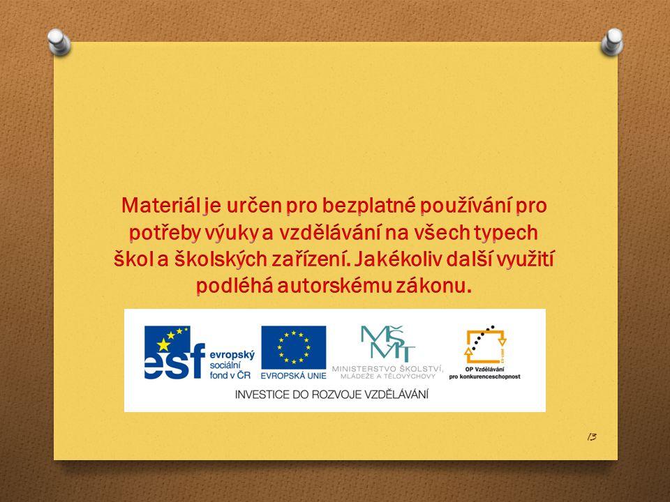 Materiál je určen pro bezplatné používání pro potřeby výuky a vzdělávání na všech typech škol a školských zařízení.