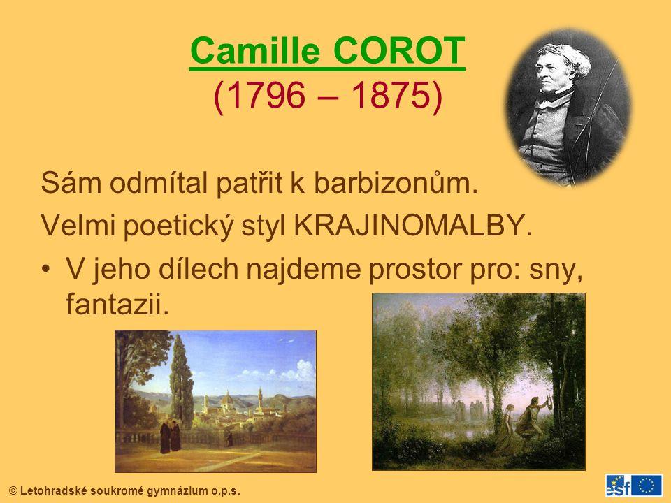 Camille COROT (1796 – 1875) Sám odmítal patřit k barbizonům.