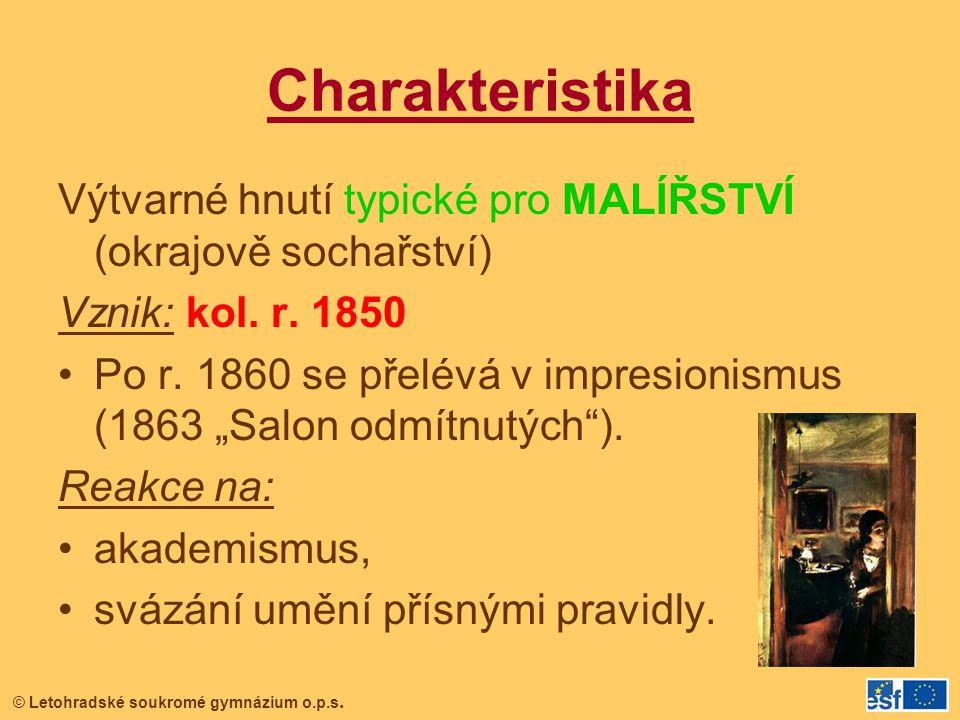 Charakteristika Výtvarné hnutí typické pro MALÍŘSTVÍ (okrajově sochařství) Vznik: kol. r. 1850.