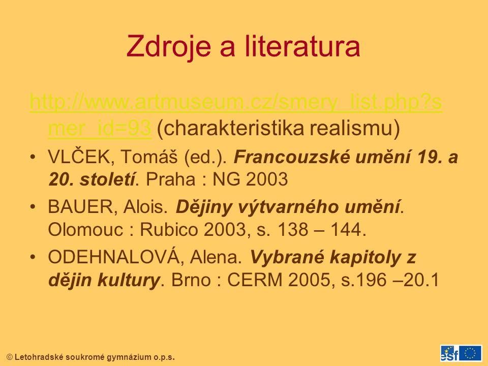 Zdroje a literatura http://www.artmuseum.cz/smery_list.php smer_id=93 (charakteristika realismu)