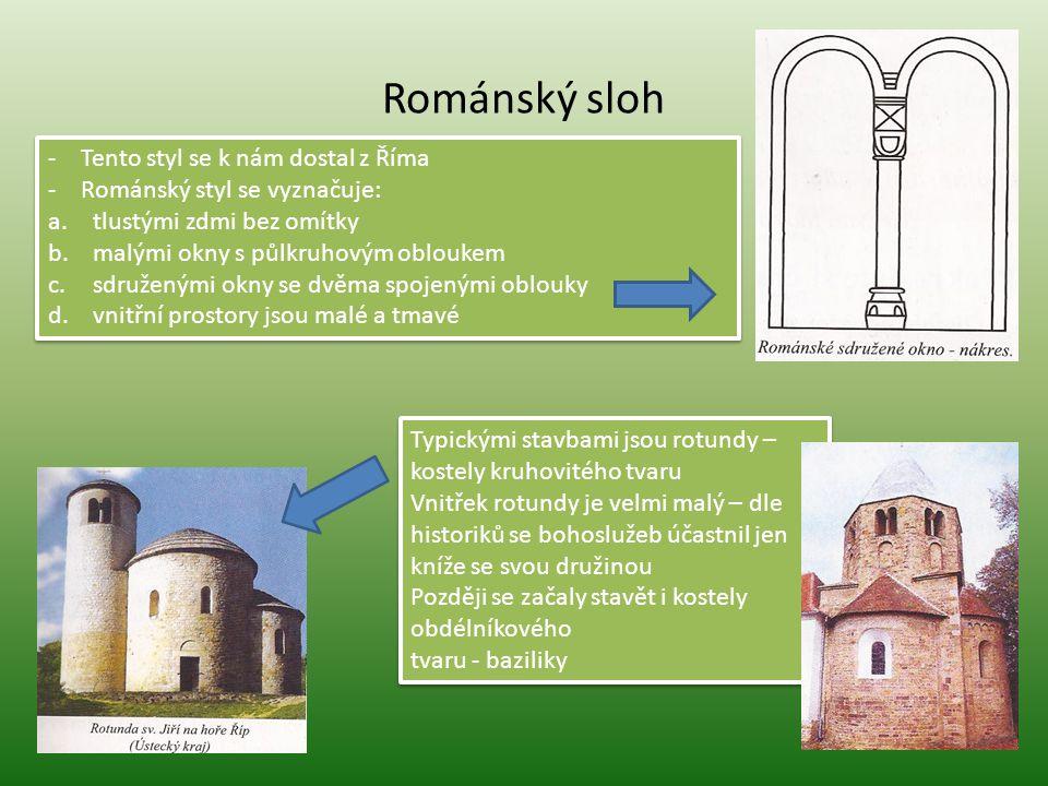 Románský sloh Tento styl se k nám dostal z Říma