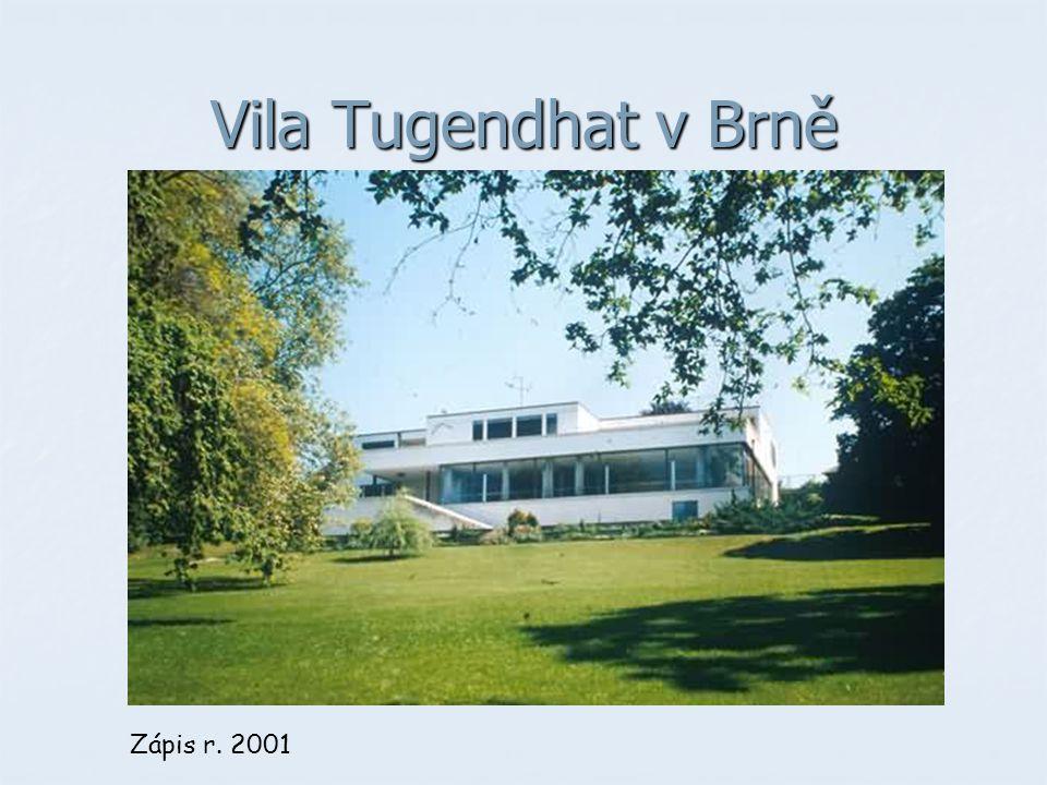 Vila Tugendhat v Brně Funkcionalismus Zápis r. 2001
