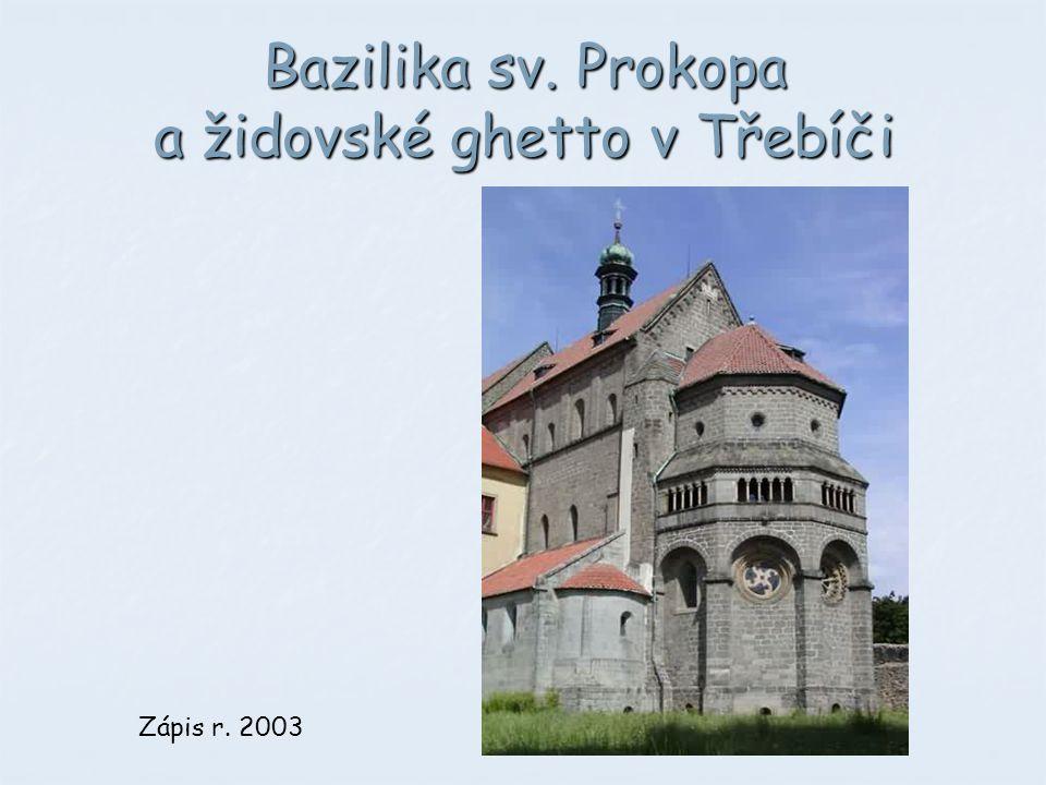 Bazilika sv. Prokopa a židovské ghetto v Třebíči