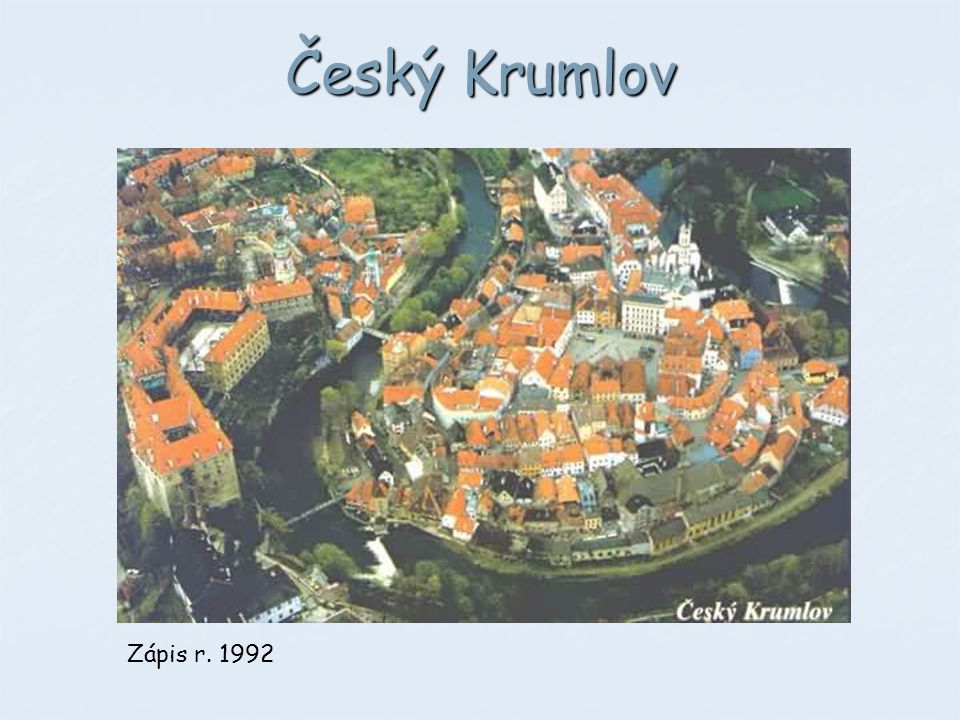 Český Krumlov Převládá renesanční sloh. Zápis r. 1992