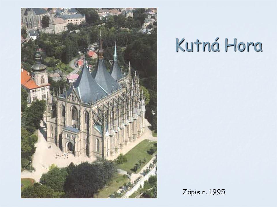 Kutná Hora Gotický sloh. Zápis r. 1995