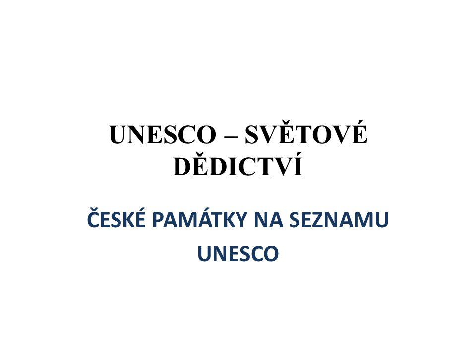 UNESCO – SVĚTOVÉ DĚDICTVÍ