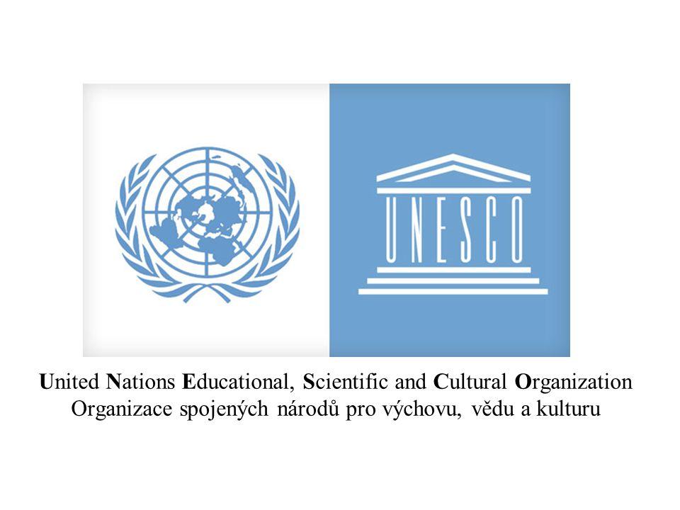 United Nations Educational, Scientific and Cultural Organization Organizace spojených národů pro výchovu, vědu a kulturu