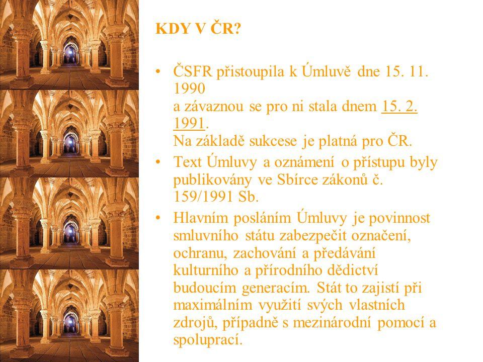 KDY V ČR ČSFR přistoupila k Úmluvě dne 15. 11. 1990 a závaznou se pro ni stala dnem 15. 2. 1991. Na základě sukcese je platná pro ČR.