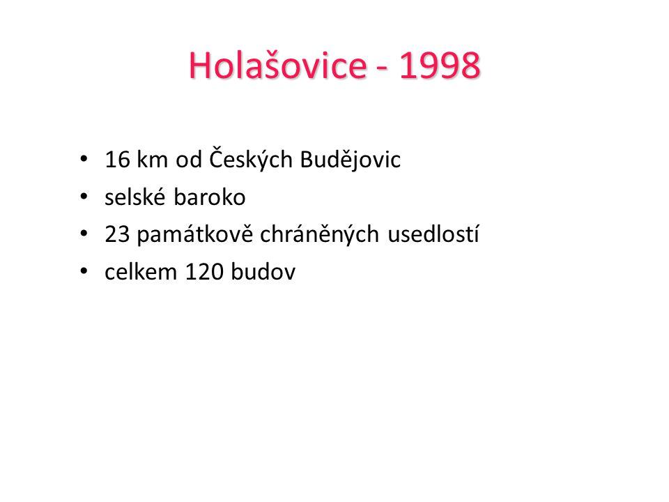 Holašovice - 1998 16 km od Českých Budějovic selské baroko