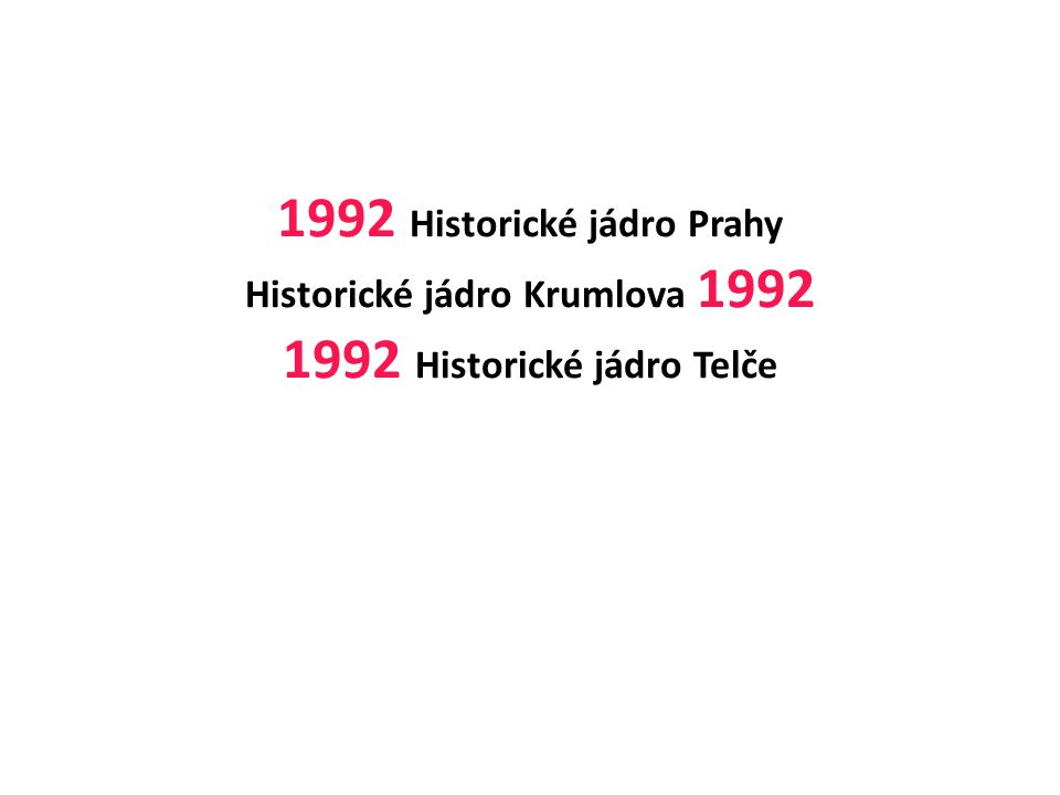 1992 Historické jádro Prahy Historické jádro Krumlova 1992 1992 Historické jádro Telče