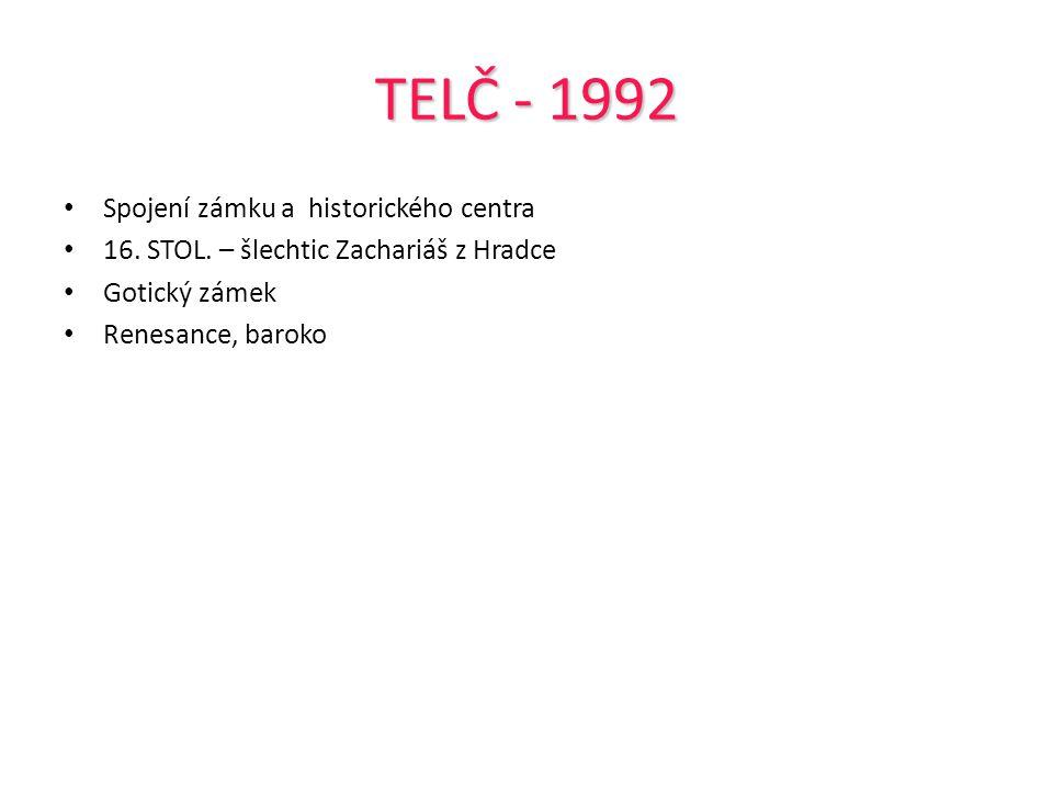 TELČ - 1992 Spojení zámku a historického centra