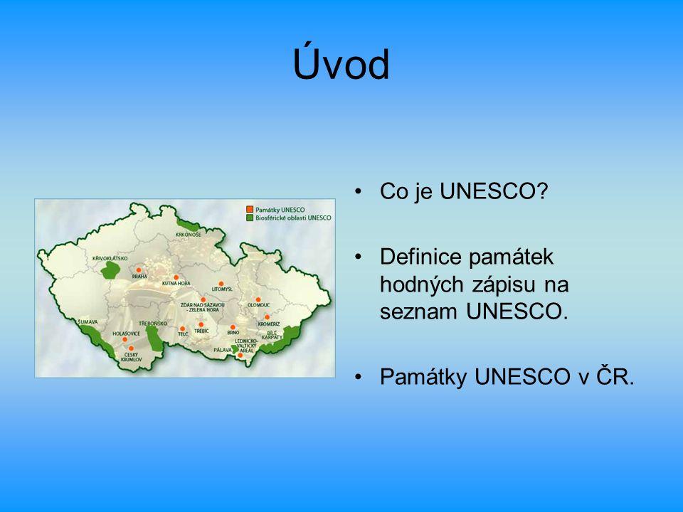 Úvod Co je UNESCO Definice památek hodných zápisu na seznam UNESCO.