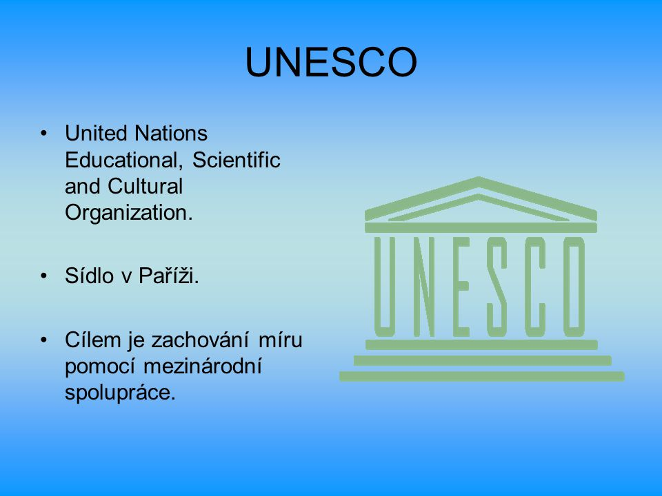 UNESCO United Nations Educational, Scientific and Cultural Organization.
