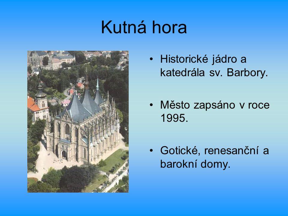 Kutná hora Historické jádro a katedrála sv. Barbory.
