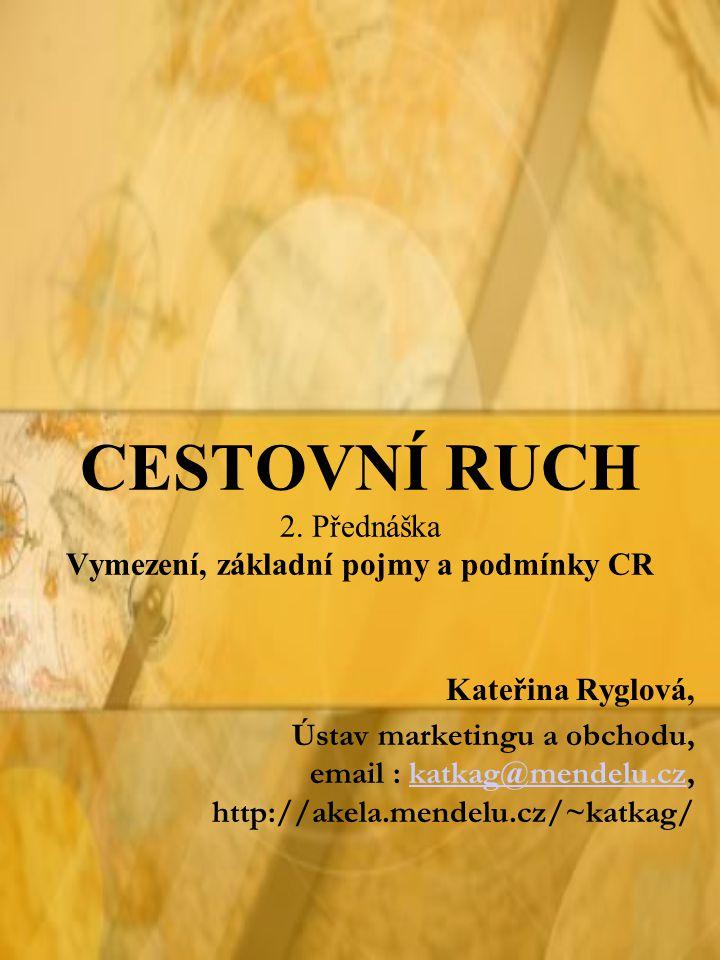 CESTOVNÍ RUCH 2. Přednáška Vymezení, základní pojmy a podmínky CR