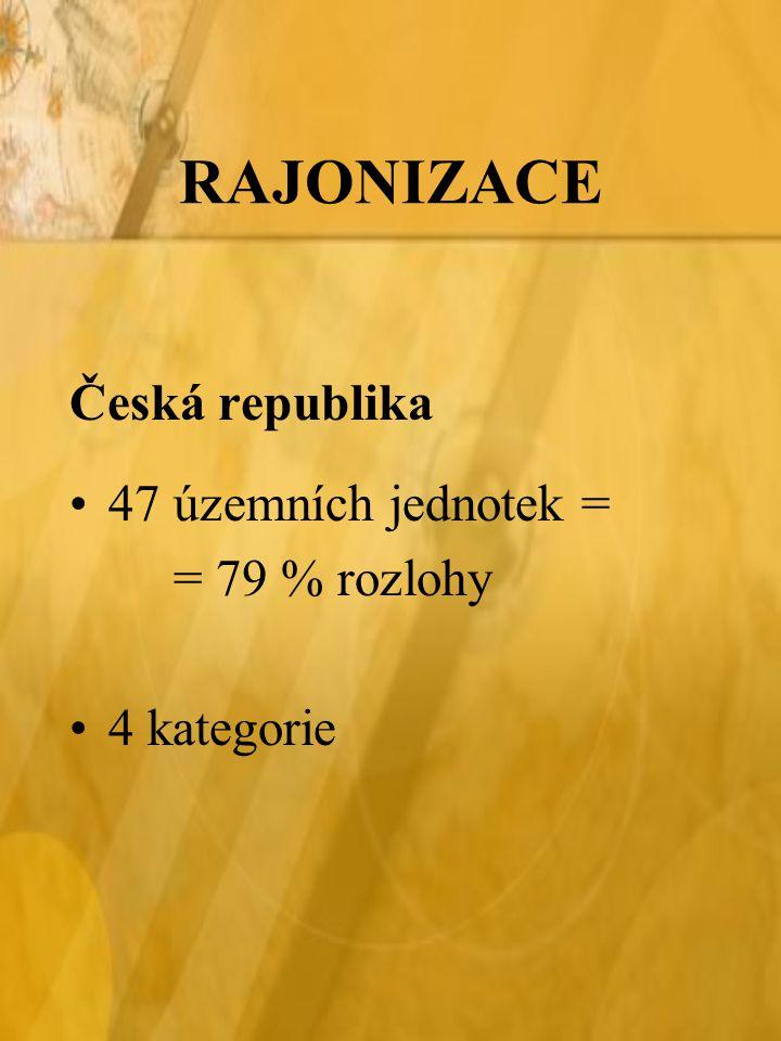 RAJONIZACE Česká republika 47 územních jednotek = = 79 % rozlohy