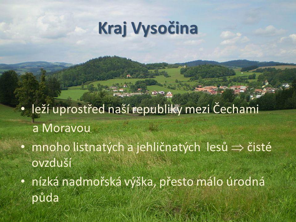 Kraj Vysočina leží uprostřed naší republiky mezi Čechami a Moravou