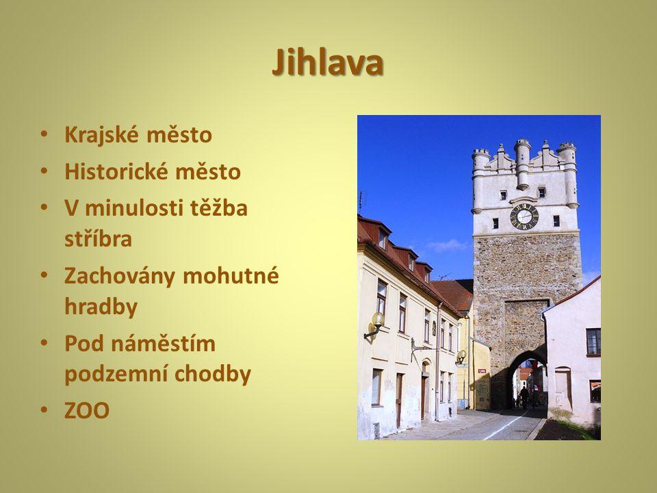 Jihlava Krajské město Historické město V minulosti těžba stříbra