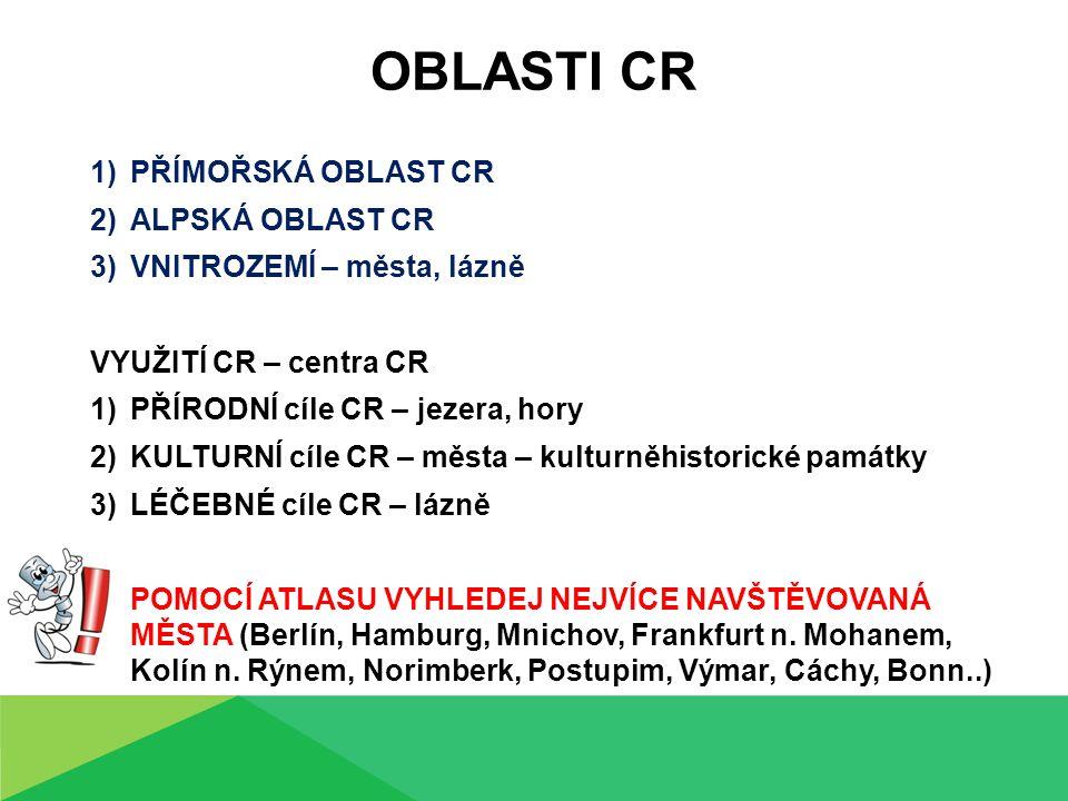 Oblasti cr PŘÍMOŘSKÁ OBLAST CR ALPSKÁ OBLAST CR