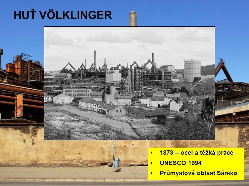 Huť Völklinger 1873 – ocel a těžká práce UNESCO 1994