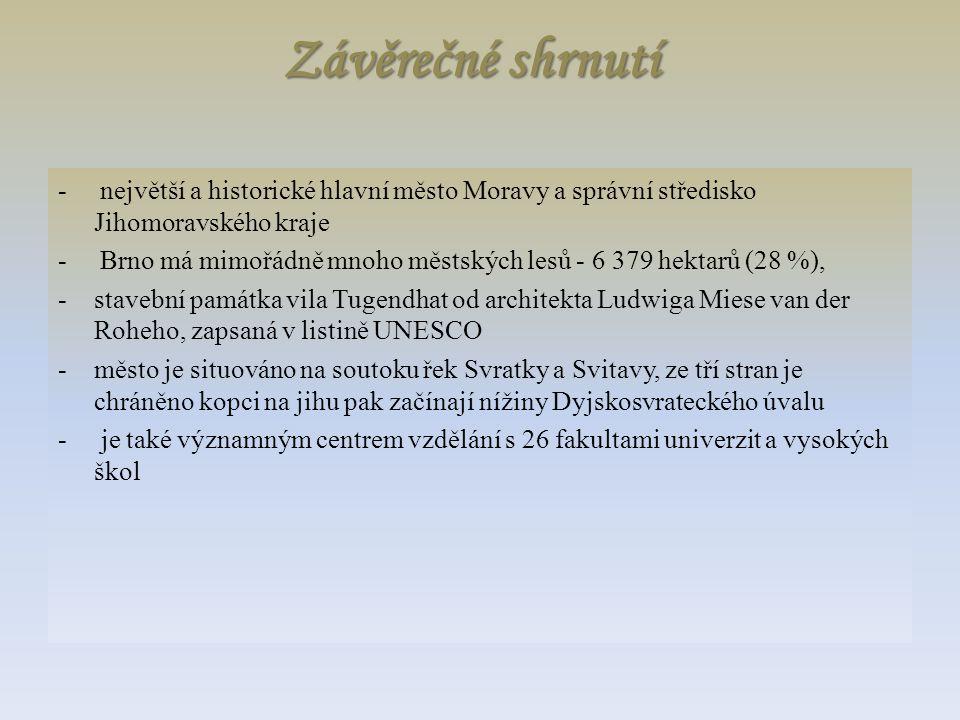 Závěrečné shrnutí - největší a historické hlavní město Moravy a správní středisko Jihomoravského kraje.