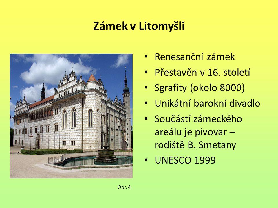 Zámek v Litomyšli Renesanční zámek Přestavěn v 16. století