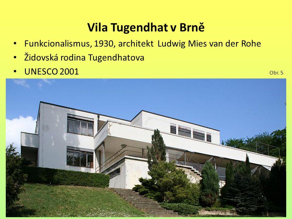 Vila Tugendhat v Brně Funkcionalismus, 1930, architekt Ludwig Mies van der Rohe. Židovská rodina Tugendhatova.