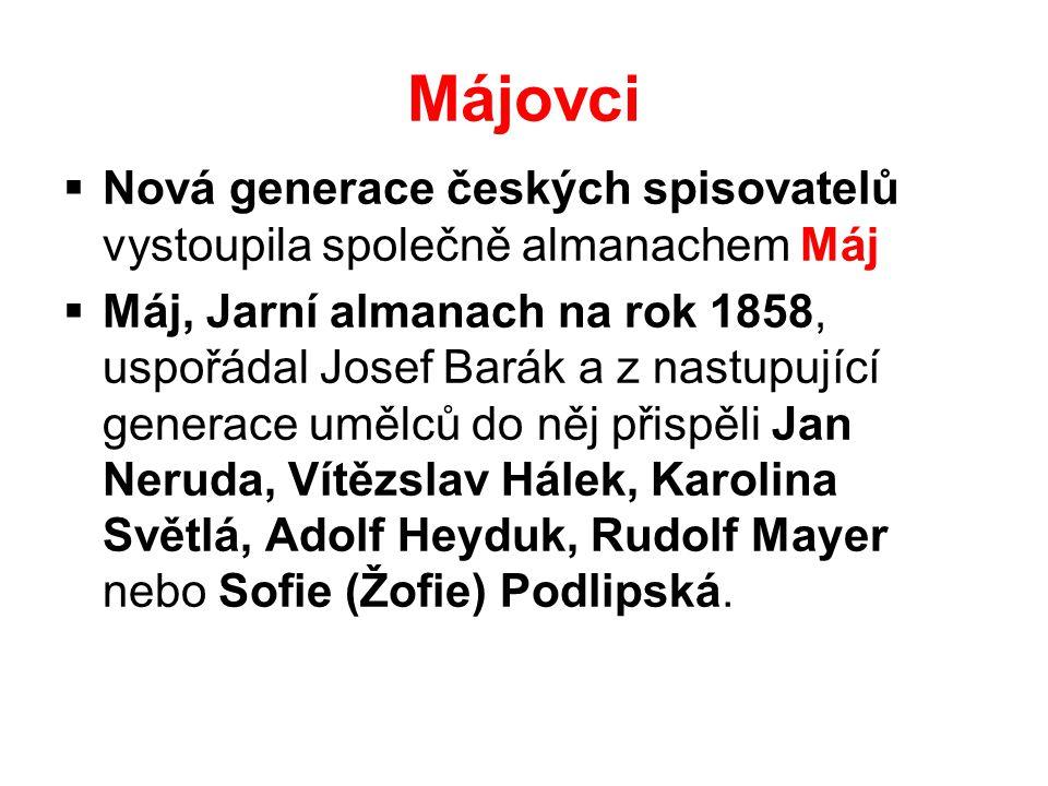 Májovci Nová generace českých spisovatelů vystoupila společně almanachem Máj.