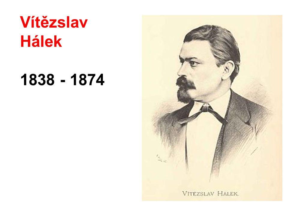 Vítězslav Hálek 1838 - 1874