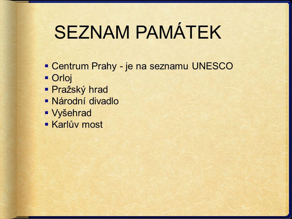 SEZNAM PAMÁTEK Centrum Prahy - je na seznamu UNESCO Orloj Pražský hrad