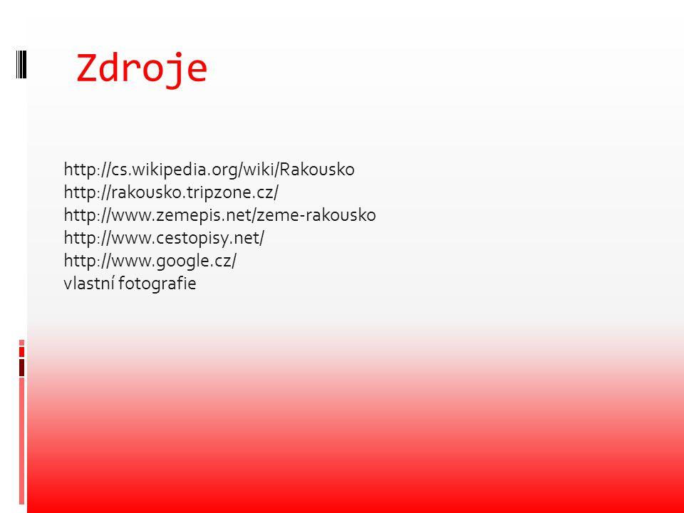 Zdroje http://cs.wikipedia.org/wiki/Rakousko