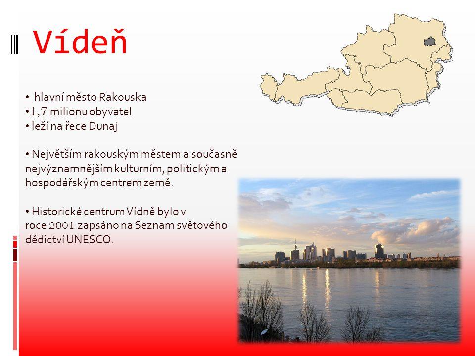 Vídeň hlavní město Rakouska 1,7 milionu obyvatel leží na řece Dunaj