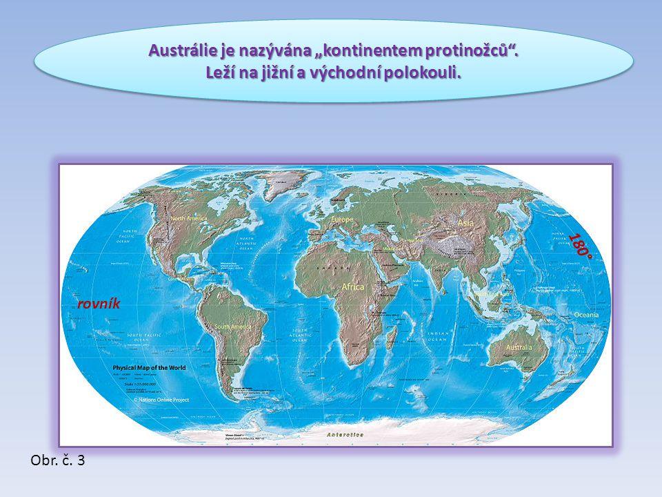 """Austrálie je nazývána """"kontinentem protinožců ."""