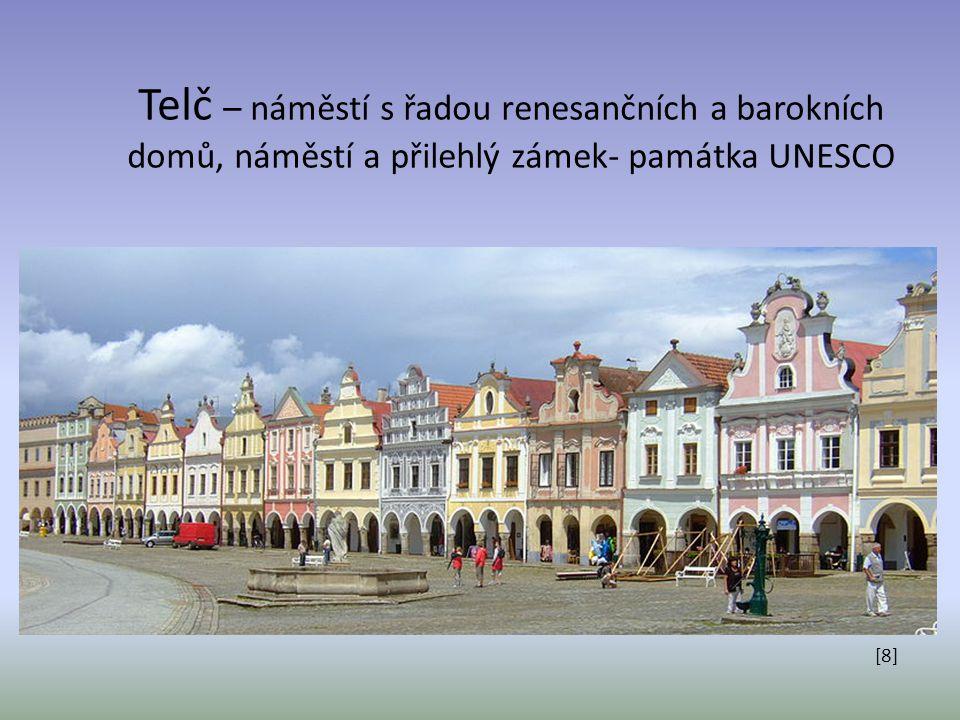 Telč – náměstí s řadou renesančních a barokních domů, náměstí a přilehlý zámek- památka UNESCO