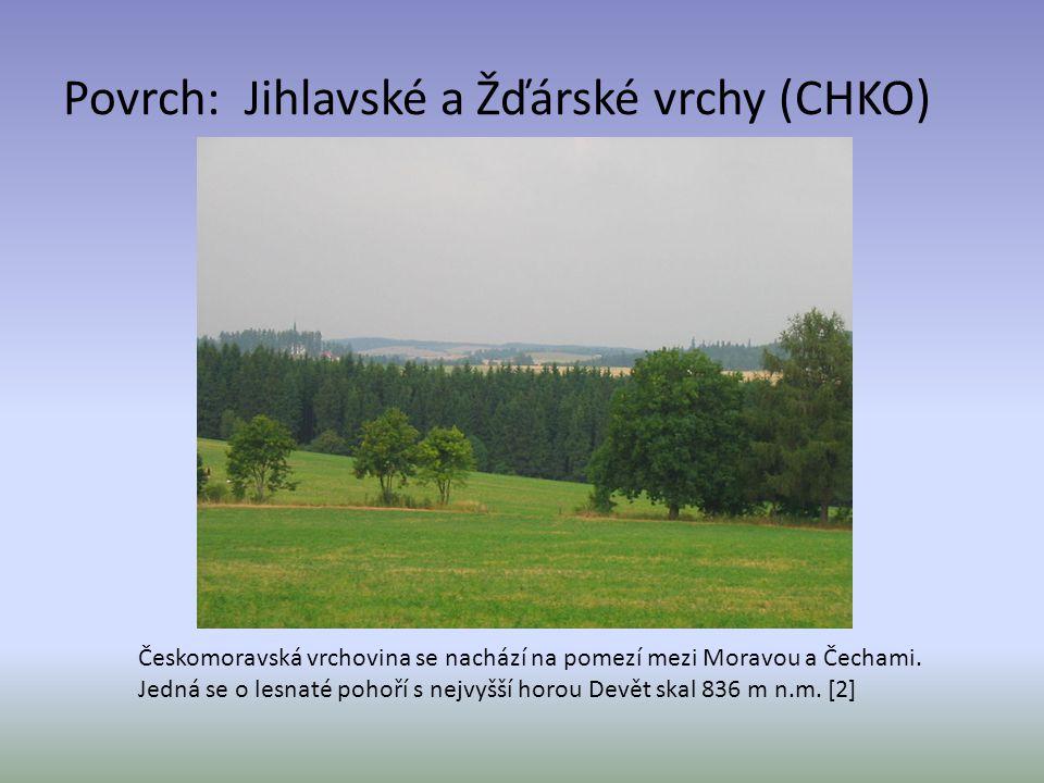 Povrch: Jihlavské a Žďárské vrchy (CHKO)