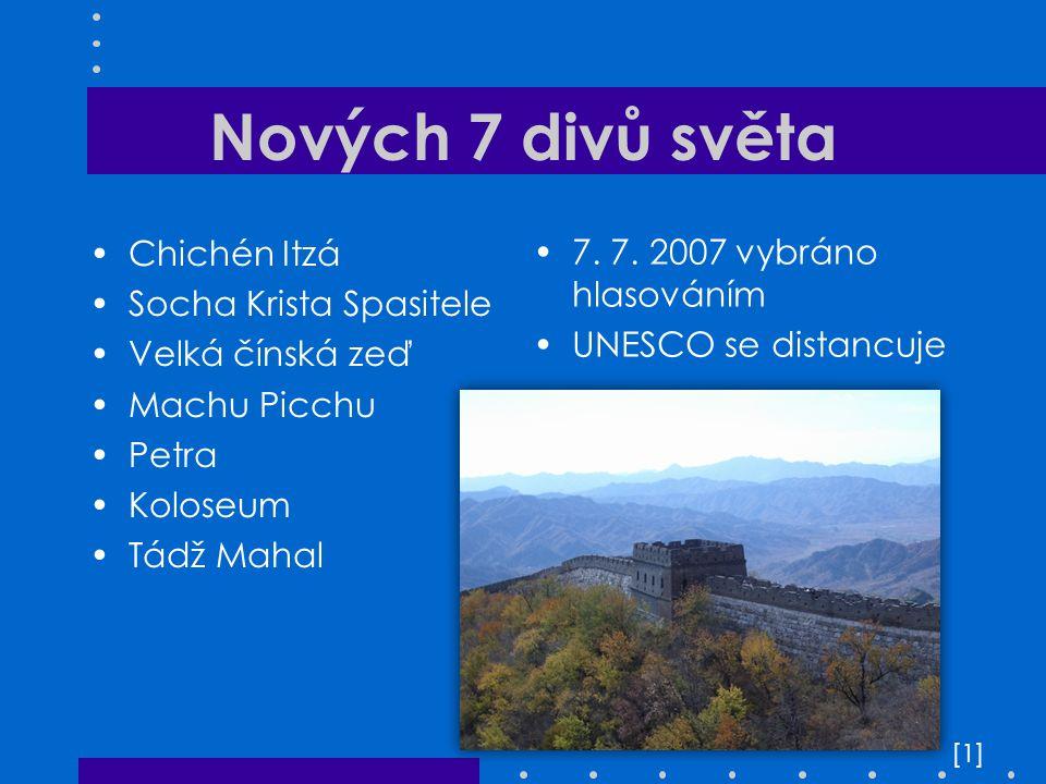 Nových 7 divů světa Chichén Itzá 7. 7. 2007 vybráno hlasováním