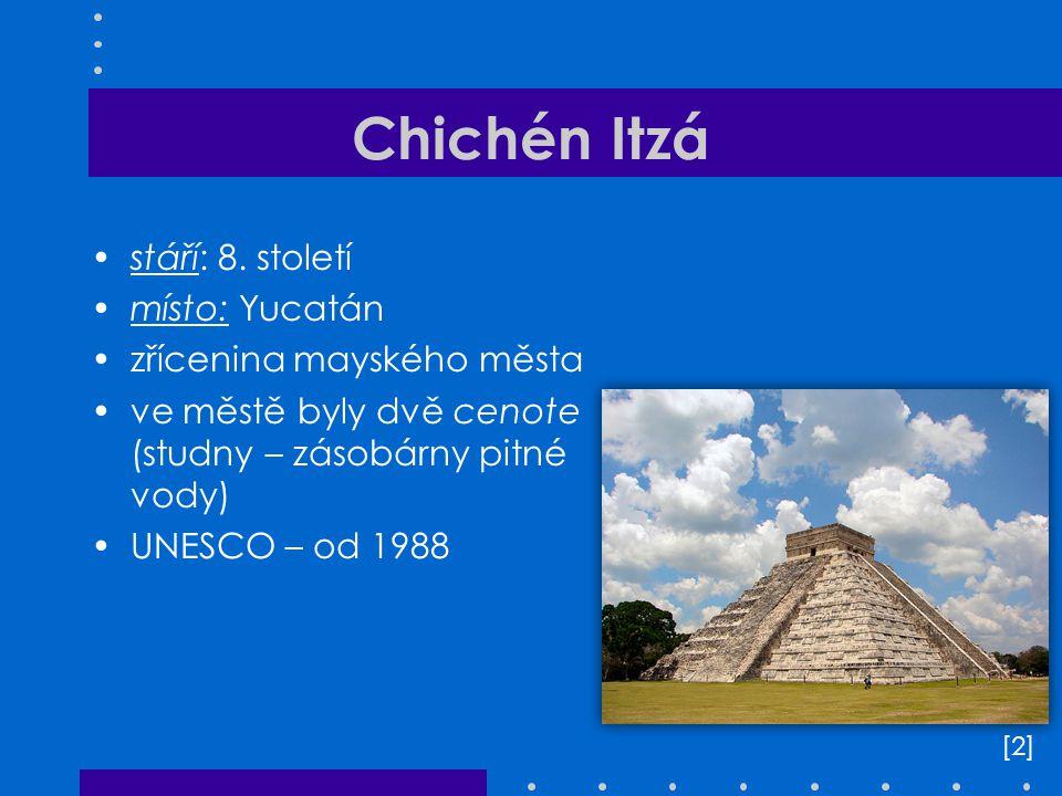 Chichén Itzá stáří: 8. století místo: Yucatán zřícenina mayského města