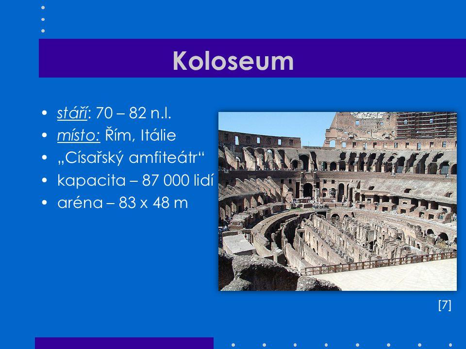 """Koloseum stáří: 70 – 82 n.l. místo: Řím, Itálie """"Císařský amfiteátr"""