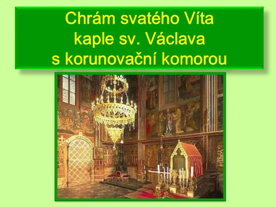 Chrám svatého Víta kaple sv. Václava s korunovační komorou