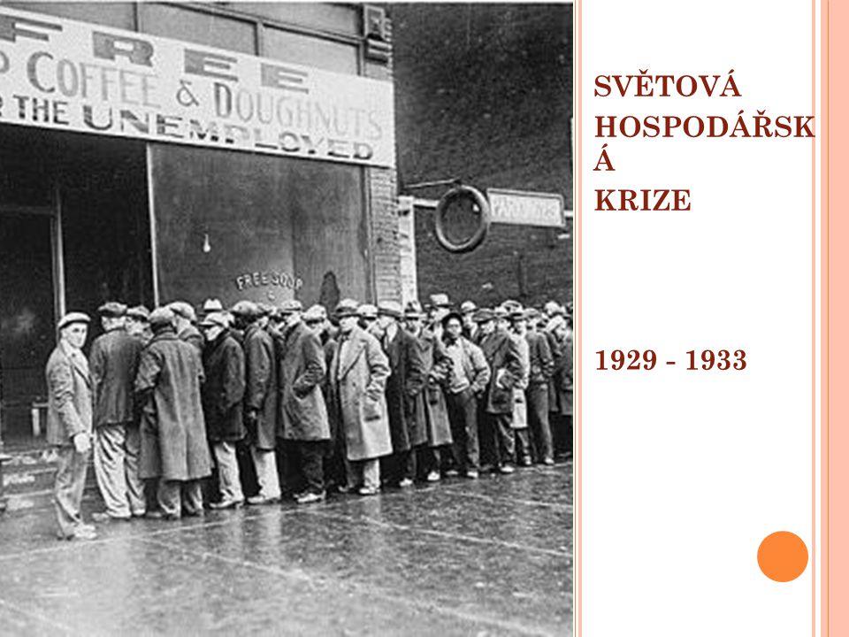 SVĚTOVÁ HOSPODÁŘSK Á KRIZE 1929 - 1933 SVĚTOVÁ