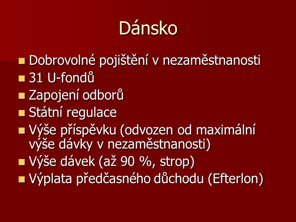 Dánsko Dobrovolné pojištění v nezaměstnanosti 31 U-fondů